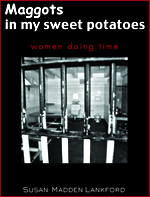 Maggots In My Sweet Potatoes by Susan Madden Lankford