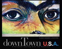downTown USA: A Personal Journey with The Homeless